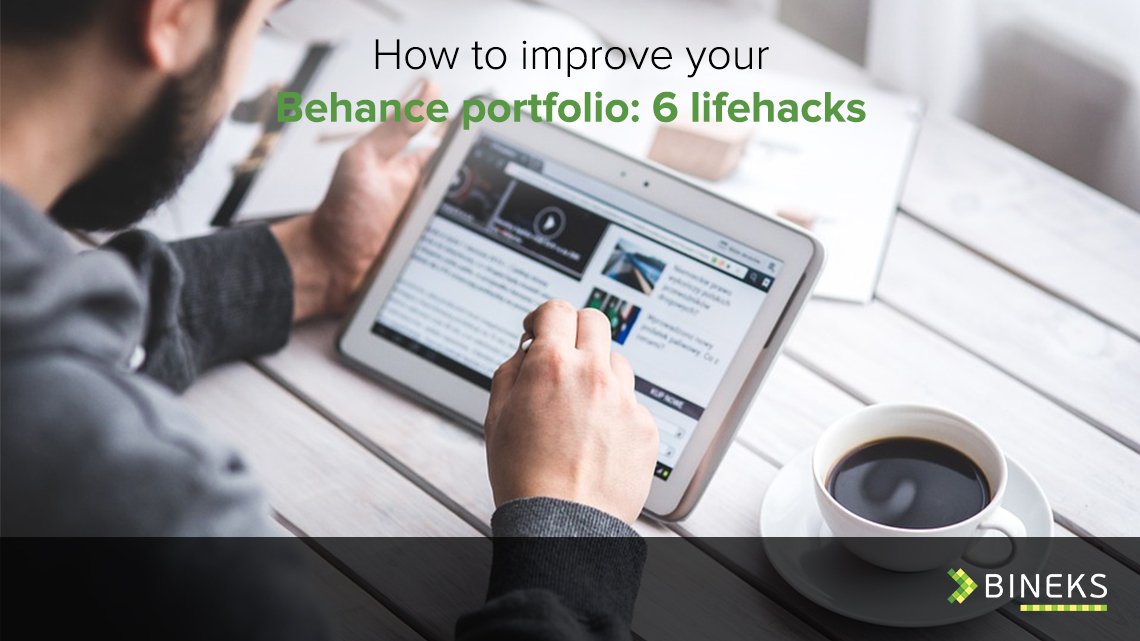 How to improve your Behance portfolio: 6 lifehacks